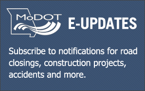 MoDOT E-Updates - Subscribe to notifications for road closings, construction projects, accidents and more.