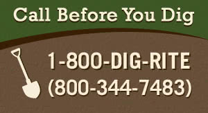 Call the Missouri One-Call System at 1-800-DIG-RITE (800-344-7483) or submit an online ticket before digging anywhere.