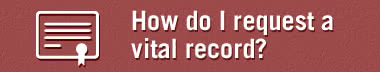 How do I request a vital record?
