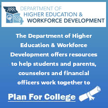 The Missouri department of Higher Education offers resources to help students and parents, counselors and financial officers work together to plan for college.
