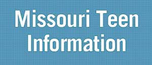 Information for Missouri Teens