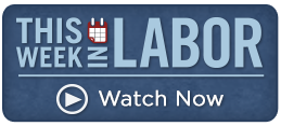 Watch 'This Week in Labor'